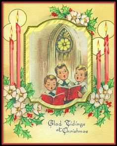 "Choir boys sing on this vintage ""Glad Tidings at Christmas""  card shared by contrarymary on Flickr."