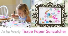 How to Make an Eco Friendly Tissue Paper Suncatcher