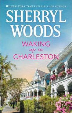 """Read """"Waking Up in Charleston"""" by Sherryl Woods available from Rakuten Kobo. Revisit the popular Charleston Trilogy by New York Times bestselling author Sherryl Woods in this heartwarming story . Sherryl Woods, Romance Books, Bestselling Author, Charleston, Wake Up, Free Apps, Audiobooks, Ebooks, Novels"""