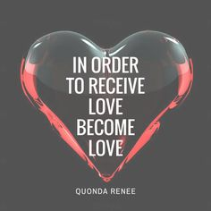 Become what you wish to have. #love #become