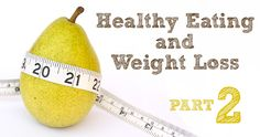 Healthy eating and weight loss series, part 2 - tracking, weighing, budgeting.