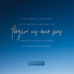 1 John If we say that we have no sin, we are fooling ourselves, and the truth is not in us. But if we confess our sins, God will forgive us. We can trust God to do this. Daily Scripture, Scripture Verses, Bible Scriptures, Bible Quotes, Morning Scripture, Bible Prayers, Prayer Quotes, 1 John 1 9, Get Closer To God