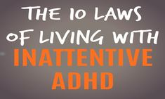 These 10 laws of inattentive ADHD show you how to turn distractions into opportunities, dominate your health, and feel incredibly lucky to be alive. Adhd Inattentive Type, Types Of Adhd, Adhd Facts, Adhd Quotes, Adhd Signs, Adhd Help, Adhd Diet, Adhd Brain, Adhd Strategies