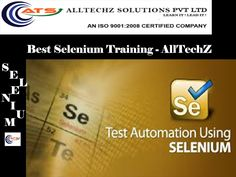AllTechZ Solutions offers Best Selenium Training Institute in Chennai with most experienced professionals. ATS faculties are working in Selenium and related technologies for more years in MNC's. ATS aware of industry needs and also providing Selenium Training in Chennai in more practical way.  ATS have designed their syllabus to match with the real time scenario for both basic to advanced level.