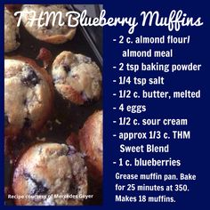 THM blueberry muffins - S Tip from pinner: you could add almond, caramel and/or vanilla extract and sub sugar free chocolate chips for blueberries