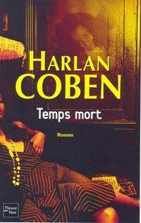Temps mort, Harlan Coben, Fleuve Noir - Nouveautés 2007 : musique, livres…