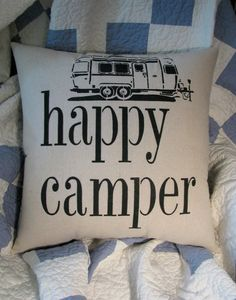 Happy Camper pillow by heididevlin on Etsy, $54.00 @Deronda Dozier Lemmon I want to make y'all a couple of these!!
