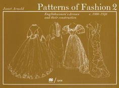 Patterns of Fashion 2, 1860-1940 by Janet Arnold