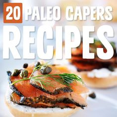 20 Caper Recipes to Add to Your Collection