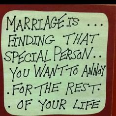 marriage is finding that special - hehe