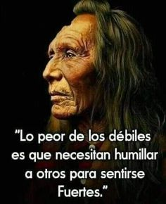 10 ideas para sentarse en patios y jardines Deep Words, True Words, Girly Quotes, True Quotes, Motivational Phrases, Inspirational Quotes, Respect Quotes, Native American Wisdom, A Guy Like You