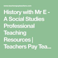History with Mr E - A Social Studies Professional Teaching Resources | Teachers Pay Teachers