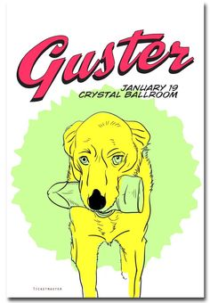 Poster For A Guster Concert - Fido ! NOOOOOO!!!!!  #Guster #ConcertPosters