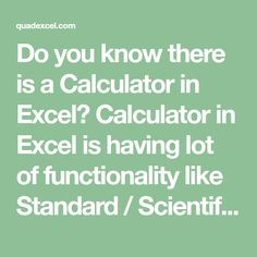 Do you know there is a Calculator in Excel? Calculator in Excel is having lot of functionality like Standard / Scientific / Programmer / Statistics Calculator. It also do the Unit Conversion / Date Calculation and much more. Lets see how it can be added and the above mentioned functionality be used. Go to Customized Quick Access Toolbar. Go to More Commands. It will take to Excel Options Alternatively, Go to File and Options. It will also take to Excel Options. 1. Go To Quick Access Toolbar…