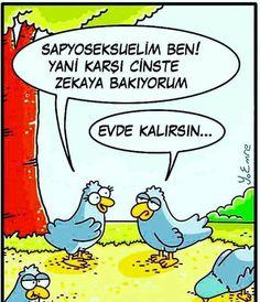 - Sapyoseksuelim ben! Yani karşı cinste zekaya bakıyorum. + Evde kalırsın... #karikatür #mizah #matrak #komik #espri #şaka #gırgır #komiksözler