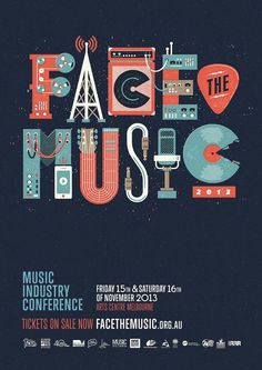 Face The Music 2013, by Andrew Fairclough. Nicely textured with a well thought out color palette; at the moment this design is probably my favorite. #AndrewFairclough #poster #identity