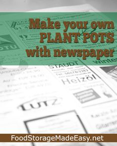 How to Make Plant Pots out of Newspaper - Video Tutorial from Food Storage Made Easy