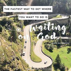 Wait on God! ♥  #waitongod #wisewords #greatquote #encouragement