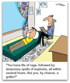 Playing a great game of golf is therapeutic; a bad game...not so much. #Golf #Jokes