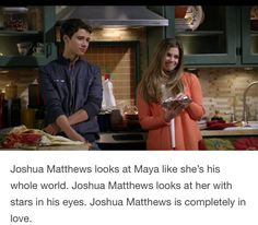 Josh is totally in love with Maya here I love it