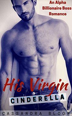 His Virgin Cinderella: An Alpha Billionaire Boss Romance ... https://www.amazon.com/dp/B074S9T8F5/ref=cm_sw_r_pi_dp_x_MWsLzbNSXHG16