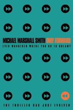 Only Forward by Michael Marshall Smith - HarperCollins Publishers - ISBN Sci Fi Novels, Sci Fi Books, Fiction Books, Good Books, Books To Read, My Books, Jude Deveraux, Book Summaries, Bookstagram