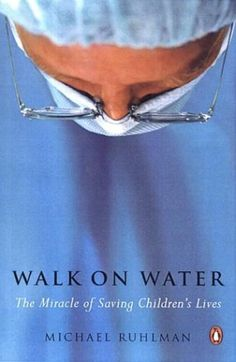 Walk on Water: The Miracle of Saving Children's Lives by Michael Ruhlman http://www.amazon.com/dp/0142004111/ref=cm_sw_r_pi_dp_okHOtb1DC6RGJGRV