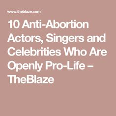 abolish human abortion abolitionist posters baby  10 anti abortion actors singers and celebrities who are openly pro life