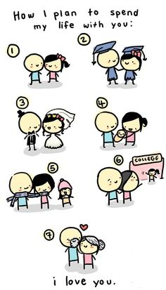 How I plan to spend my life with you.