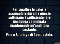 Per smaltire le calorie accumulate duran. Funny Pins, Funny Memes, Dont Forget To Smile, Text Quotes, Letter Board, Improve Yourself, Have Fun, Comedy, Writer