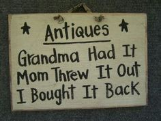 Everything old is new again  Love this.  This is exactly how we got a lot of our antiques and still have them.  The sad thing is our children could care less.