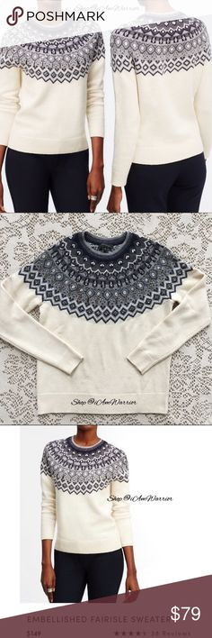 Ann Taylor embellished fair isle sweater Beyond gorgeous Ann Taylor cream sweater with navy and gray fair isle design that frames the front neckline and around back. Perfectly jeweled embellishments give this sweater just the right amount of sparkle. Retailed for $149 and no longer sold. Excellent condition, smoke free home. Size medium fits sm-med depending how you like to wear your sweaters. Please read my updated bio regarding closet policies prior to any inquires. Ann Taylor Sweaters…