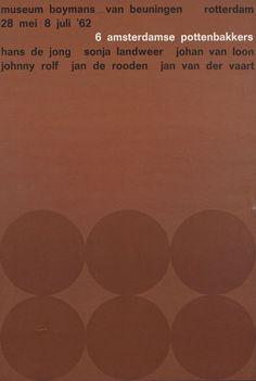 1962, legendary exhibition on Dutch contemporary ceramics, featuring Hans de Jong, Sonja Landweer, Johan van Loon, Johnny Rolf, Jan de Rooden and Jan van der Vaart.
