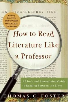 How to Read Literature Like a Professor: A Lively and Entertaining Guide to Reading Between the Lines [Paperback] 1 Ed. Thomas C. Creator: Newest 2014 (red Cover) Edition - Brand New. Brand New. Newest 2014 (red Cover) Edition. Professor, Summer Reading Lists, High School English, English Literature, American Literature, Reading Strategies, Reading Skills, Teaching English, So Little Time
