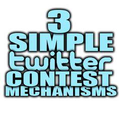 3 Simple Twitter Contest Mechanisms