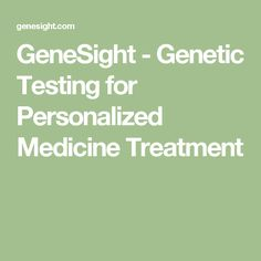 GeneSight - Genetic Testing for Personalized Medicine Treatment