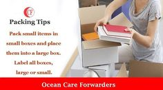 #Packing_Tips: Pack small items in small boxes and place them into a large box. Label all boxes, large or small. Ocean care forwarders pvt ltd