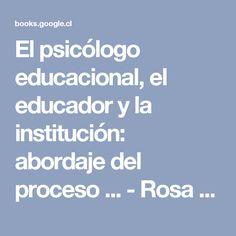 El psicólogo educacional, el educador y la institución: abordaje del proceso ... - Rosa Jaitin, Rosa Jaitin de Langer - Google Libros