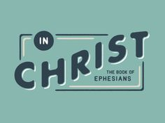 In Christ: The Book of Ephesians by http://bensuarez.com/