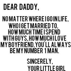 I will always be your little girl!!!!!