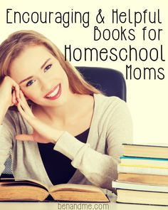 """A list of some of my favorite """"homeschool mom"""" books -- both to encourage and instruct."""