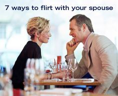 7 playful ways to flirt with your spouse this February