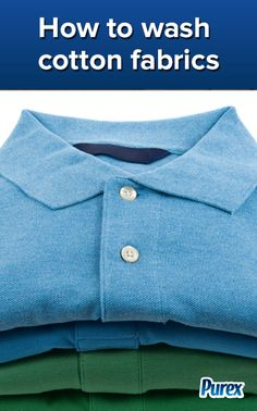 Fabric Care Tips: How to Wash Cotton Fabrics - By Purex