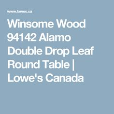 Home Improvement, Renovation & Hardware Store Renovation Hardware, Winsome Wood, Lowe's Canada, Kitchen Tables, Lowes, Home Improvement, Drop, Home Repair, Home Improvements
