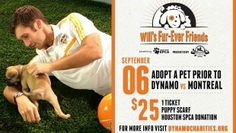 GOAL! Visit our Mobile Pet Adoption Saturday, Sept. 6 from 5:30 p.m. to 8:00 p.m. at Dynamo SoccerFest at BBVA Compass Stadium where the Dynamo host the Montreal Impact. A special ticket package is available for $25 and includes one game ticket, a puppy scarf, and a donation to the Houston SPCA. For more information, visit www.HoustonDynamo.com/Charities/Fureverfriends