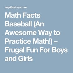 Math Facts Baseball (An Awesome Way to Practice Math!) – Frugal Fun For Boys and Girls
