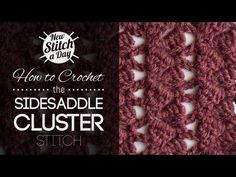 ▶ How to Crochet the Sidesaddle Cluster Stitch - YouTube