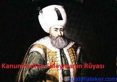 Kanuni Sultan Süleymanın Rüyası