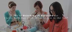 We're Stitching it Forward for I Love Yarn Day 2016. Want to join in the fun? Third Saturday in October.