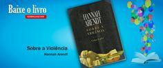 Da Violência - Hannah Arendt - http://controversia.com.br/21991